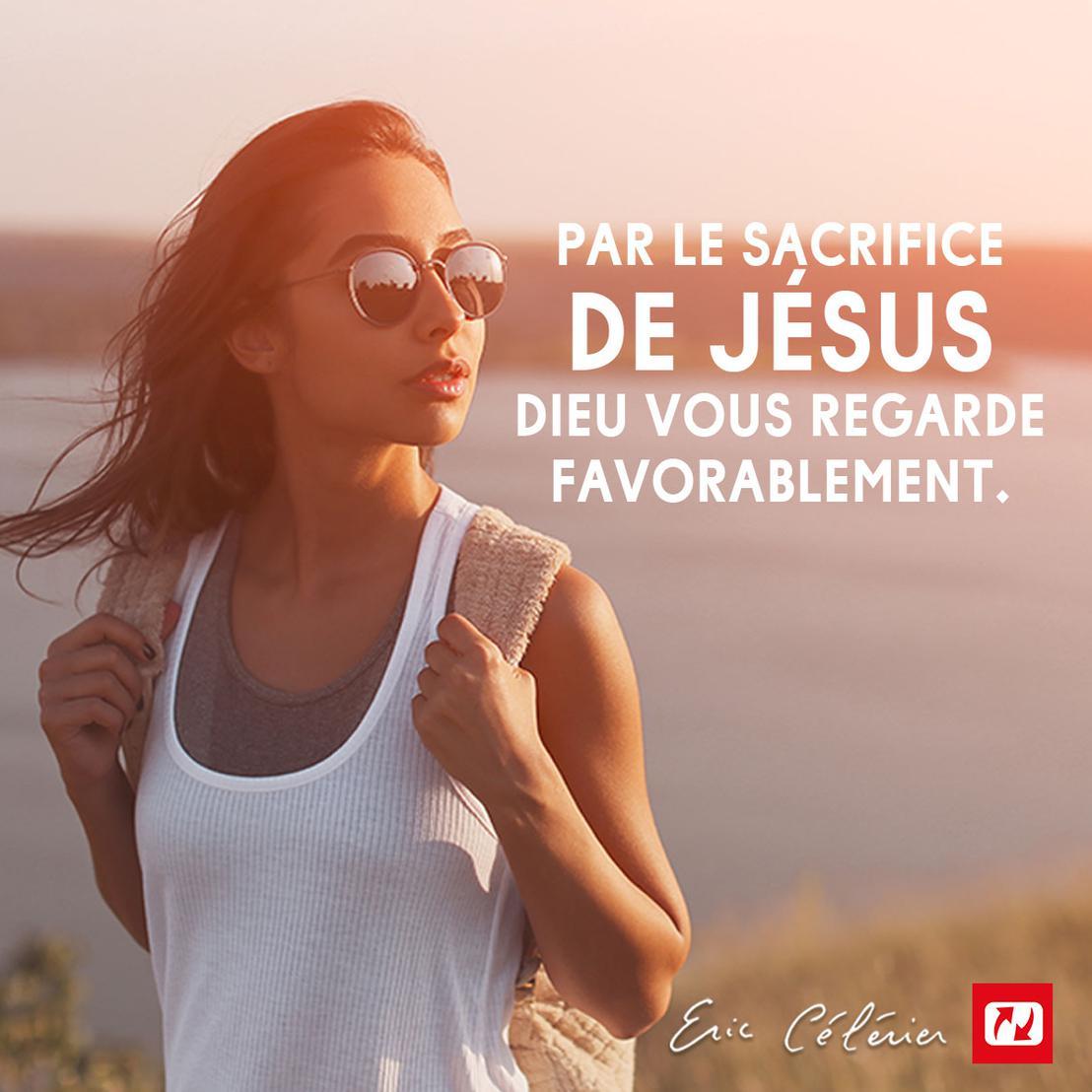 Mon ami(e), Dieu vous regarde favorablement