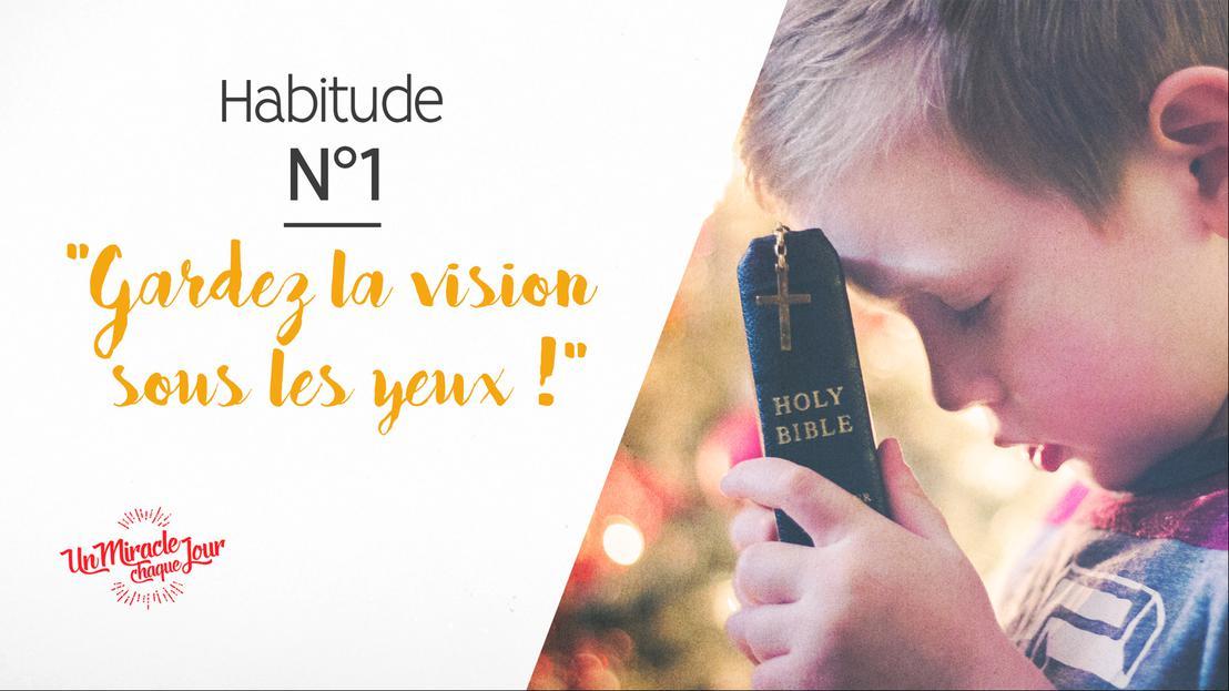 Gardez la vision… ?  (habitude n°1)