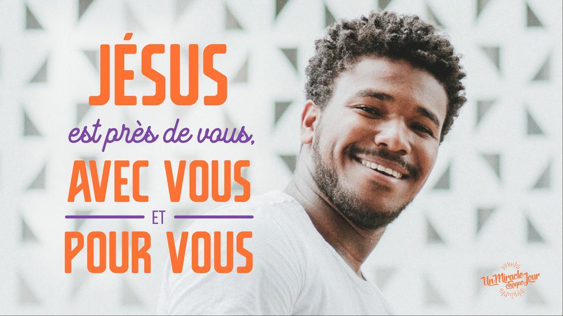 Jésus est avec vous...!