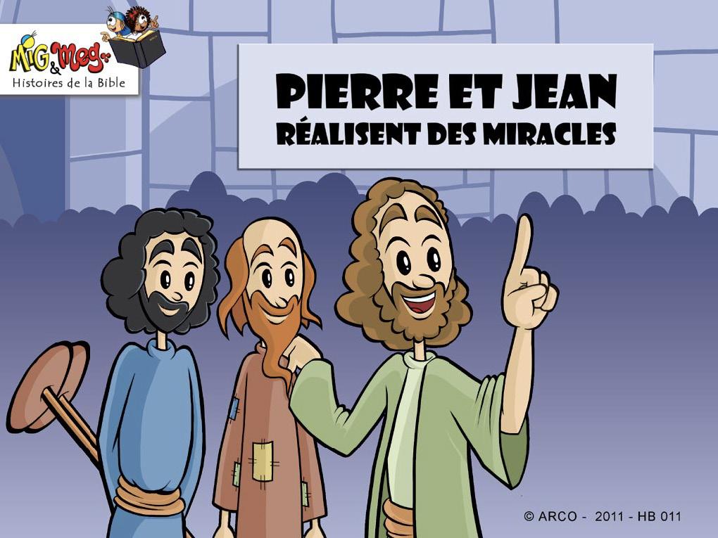 Pierre et Jean réalisent des miracles