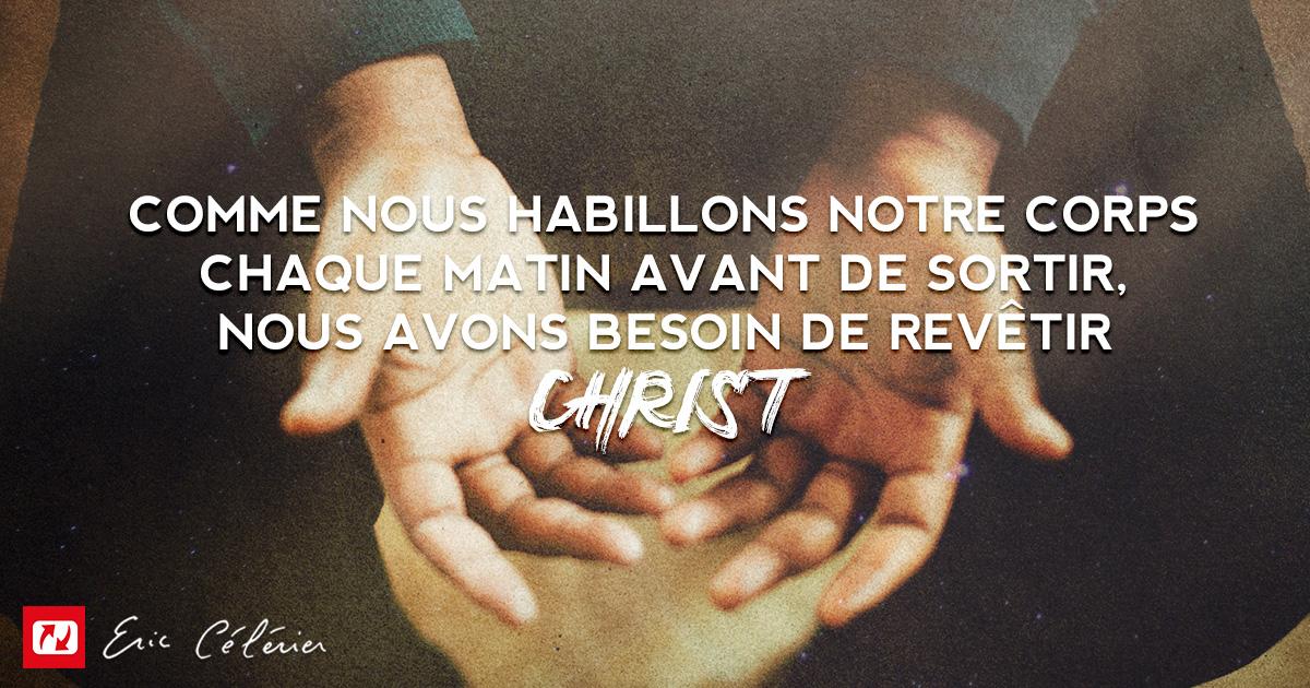 Mon ami(e), en ce jour revêtez le caractère de Christ !