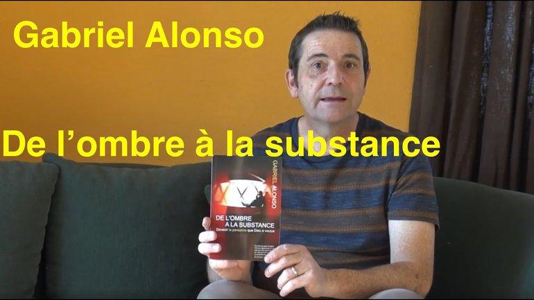 Livres chrétiens à découvrir: Gabriel Alonso - De l'ombre à la substance