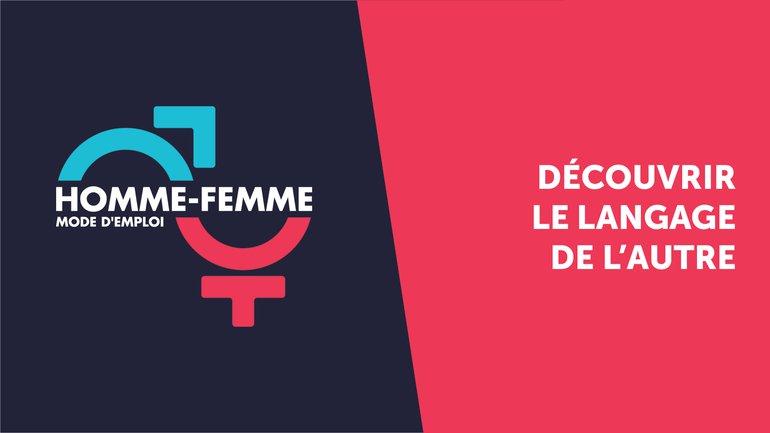 """""""Homme/Femme mode d'emploi"""" : émission n°6 : Découvrir le langage de l'autre"""