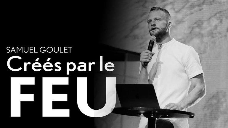 Créés par le feu - Samuel Goulet - IChurch Francophonie