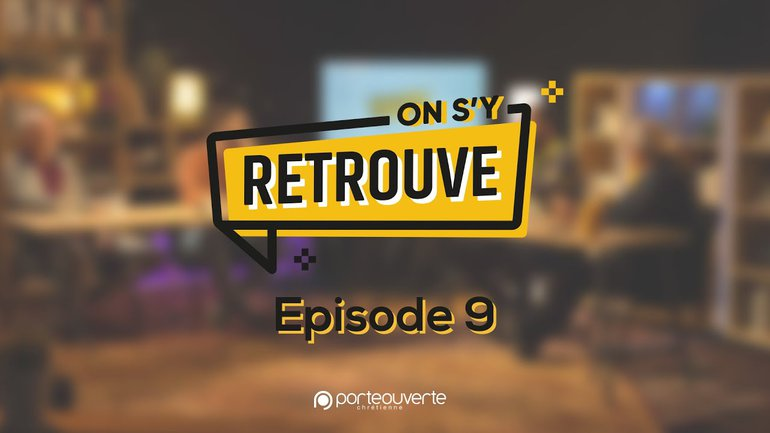 On s'y retrouve - Episode 9