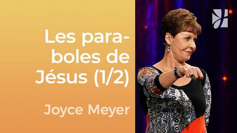 Les paraboles de Jésus, mon image de moi (1/2) - Joyce Meyer - Gérer mes émotions