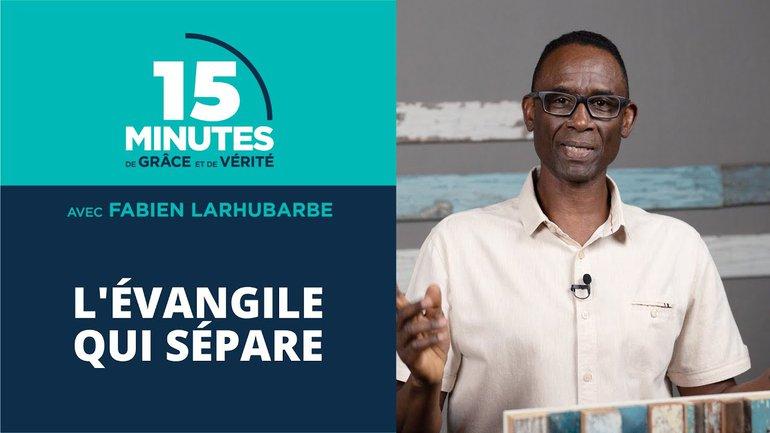 L'Évangile qui sépare | Fabien Larhubarbe
