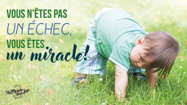 Vous êtes un miracle, Mon ami(e) !
