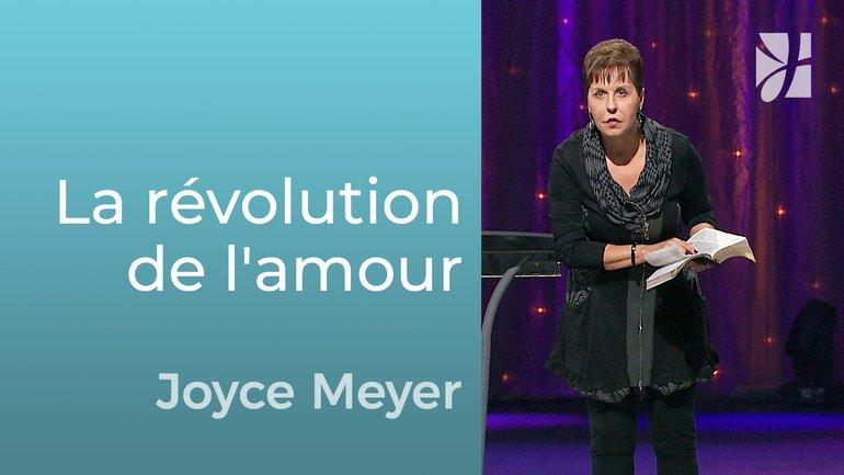 La révolution de l'amour - Joyce Meyer - Grandir avec Dieu