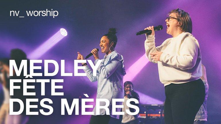 Medley Fête des Mères   NV Worship