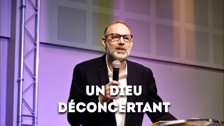 Un Dieu déconcertant - Pasteur David Mastriforti