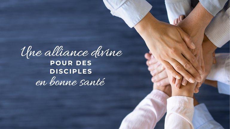 Une alliance divine pour une multiplication de disciples et de croyants en bonne santé 😊💪