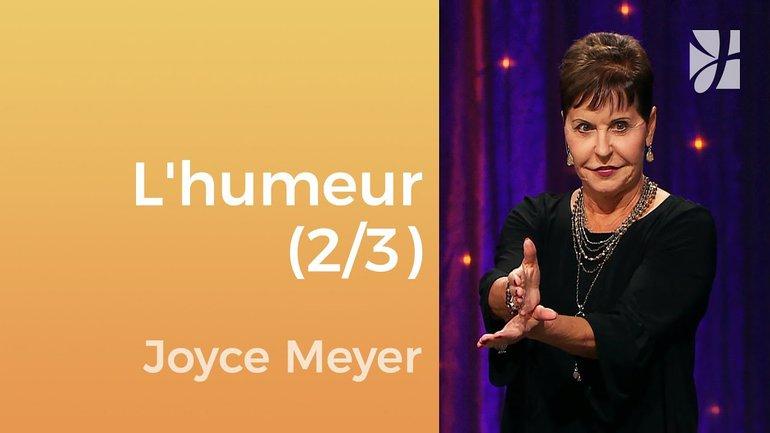 L'humeur (2/3) - Joyce Meyer - Gérer mes émotions