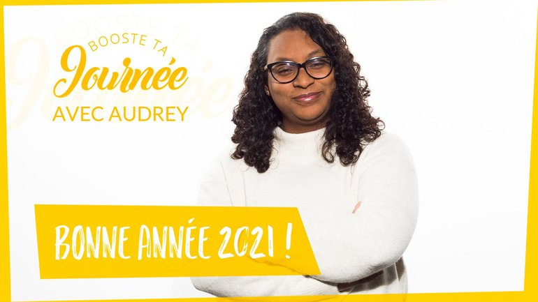 Booste ta journée - Audrey Salafranque - Bonne année 2021 !