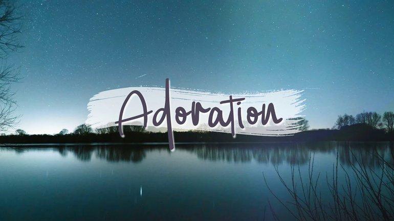 Adoration Soaking Worship - Dieu est bon