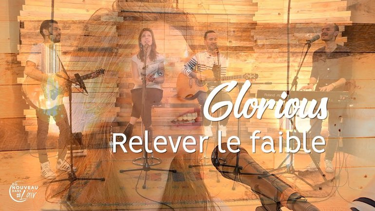 Relever le faible - Glorious