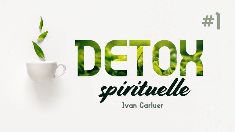 Detox #1 (épisode 1/2) - Ivan Carluer