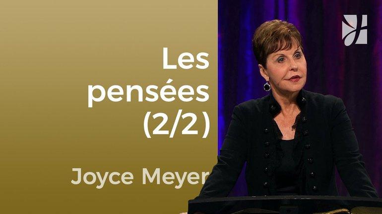 La pensée (2/2) - Joyce Meyer - Maîtriser mes pensées