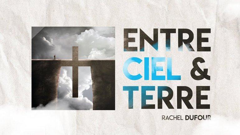 Entre ciel et terre - Rachel Dufour