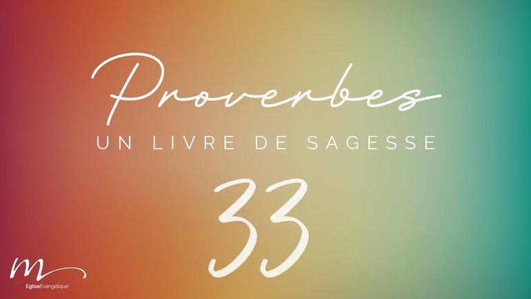 Proverbes Méditation #33 - Jean-Pierre Civelli - Proverbes 27.1-27