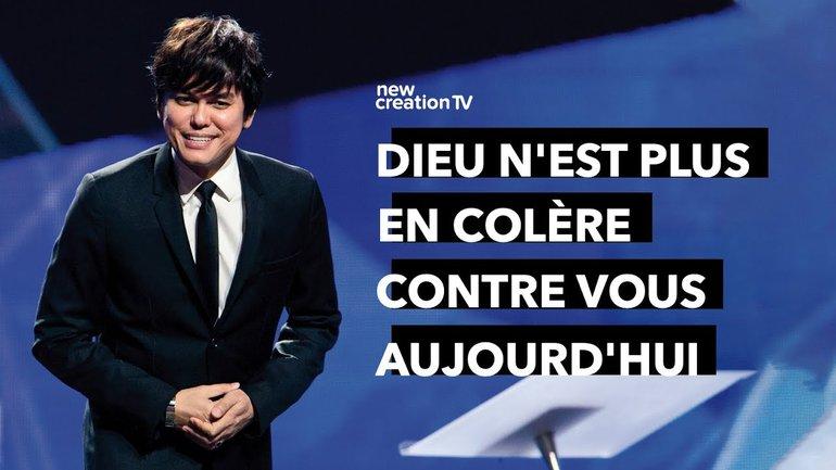 Joseph Prince - Dieu n'est plus en colère contre vous aujourd'hui | New Creation TV Français