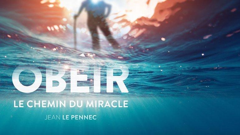 OBÉIR, LE CHEMIN DU MIRACLE - Jean Lepennec