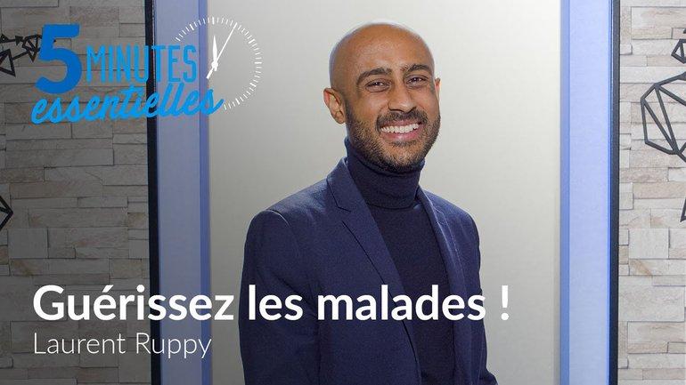 Laurent Ruppy - Guérissez les malades