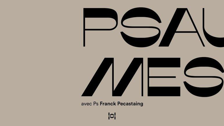 Psaumes avec Ps Franck Pecastaing #24