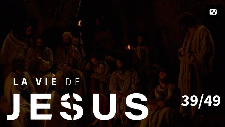 Le chagrin se changera en joie !   La vie de Jésus   39/49