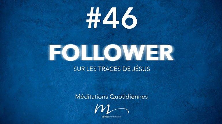 Follower Méditation 46 - Mise en garde - Jérémie Chamard - Matthieu 23.1-12