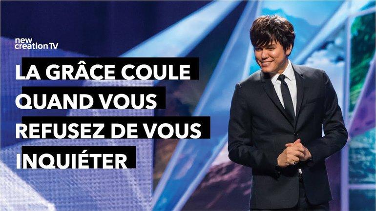 Joseph prince - La grâce coule quand vous refusez de vous inquiéter | New Creation TV Français