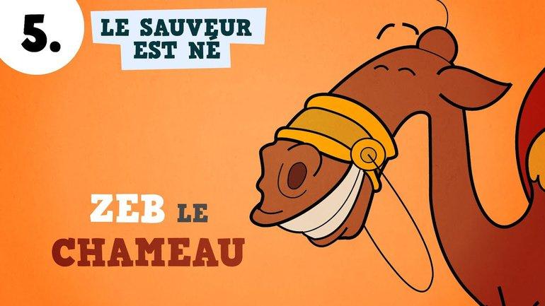▶️ Petits bouts de Bible - Le Sauveur est né ! - ép. 5 - Zeb le chameau