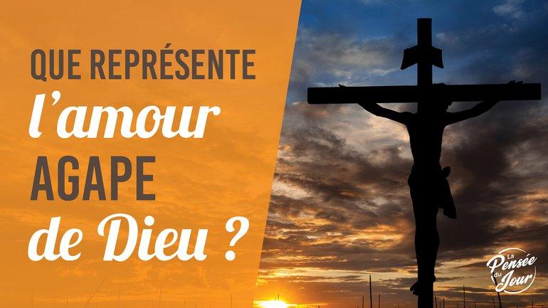 Que représente l'amour agape de Dieu ?