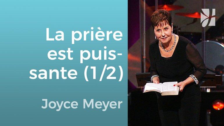 La puissance de la prière (1/2) - Joyce Meyer - Grandir avec Dieu
