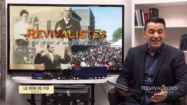 Revivalistes - Le don de Foi - Partie 2