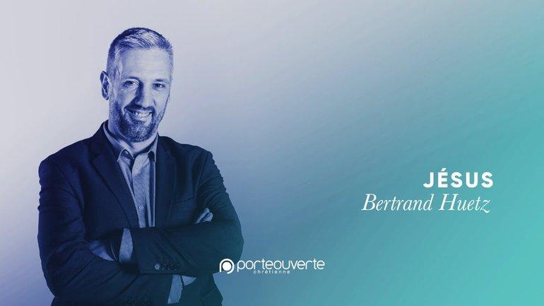 Jésus - Bertrand Huetz [Culte PO 20/10/2020]