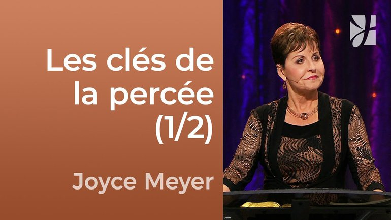 Les clés de la percée (1/2) - Joyce Meyer - Fortifié par la foi