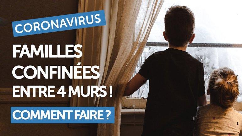 FAMILLES CONFINÉES ENTRE 4 MURS ! COMMENT LE VIVRE ? | CORONAVIRUS
