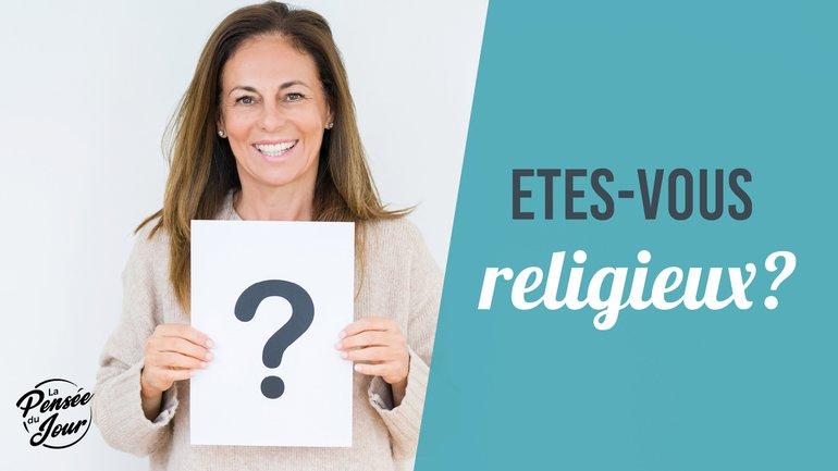 Êtes-vous religieux(se) ?