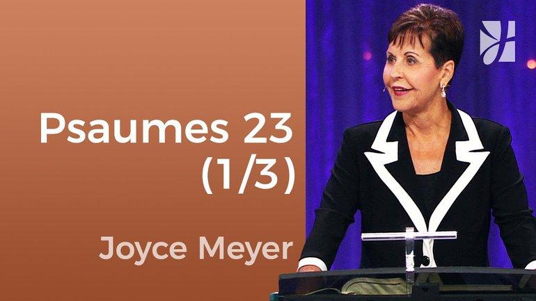Psaume 23 (1/3) - Joyce Meyer - Fortifié par la foi