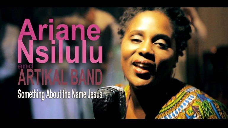Ariane Nsilulu & Artikal Band - Something about the name Jesus