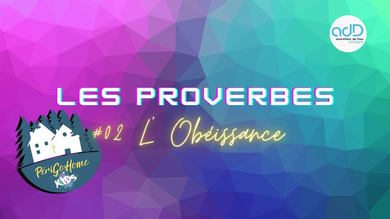 PGHKids Proverbes - #02 L' Obéissance