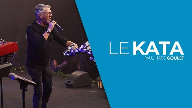 Le KATA - Paul Marc Goulet - IChurch Francophonie