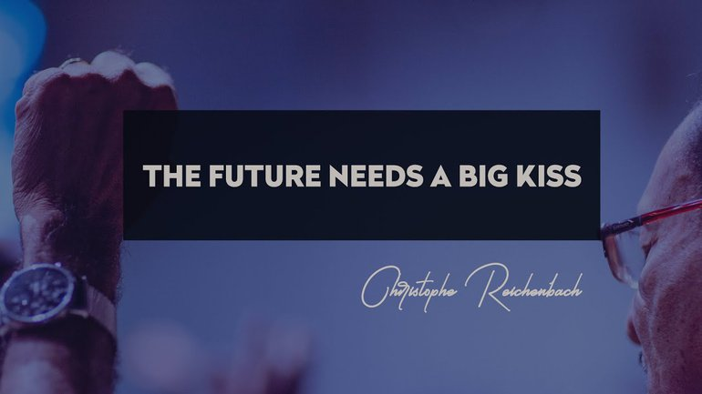The Future needs a big Kiss - Christophe Reichenbach