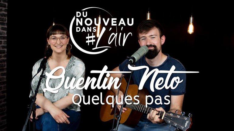 Quelques pas - Quentin Neto - Du nouveau dans l'air