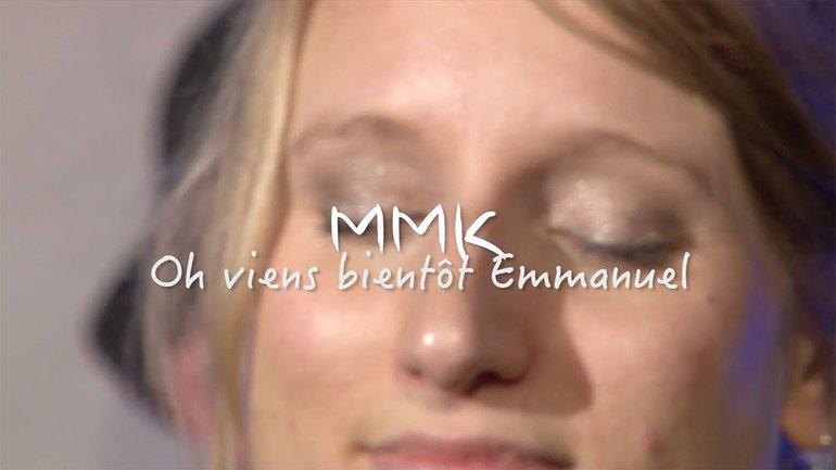 MMK - Oh viens bientôt Emmanuel