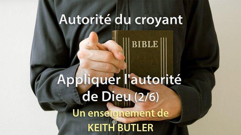 Keith Butler : Autorité du croyant - Appliquer l'autorité de Dieu 2/6