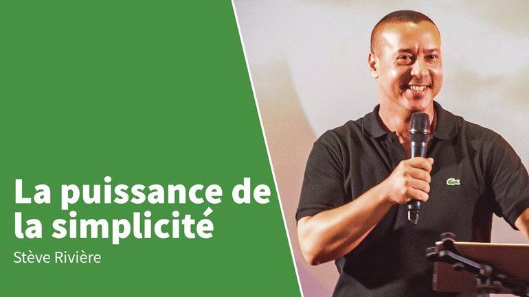 LA PUISSANCE DE LA SIMPLICITÉ | Stève Rivière
