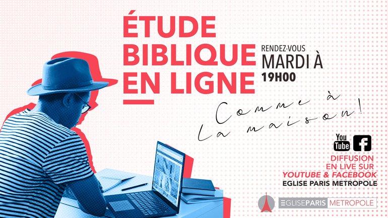 ETUDE BIBLIQUE EN LIGNE, Comme à la Maison !