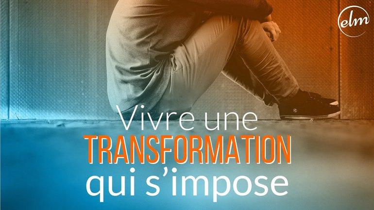 Vivre une transformation qui s'impose